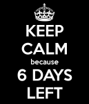 keep-calm-because-6-days-left.png